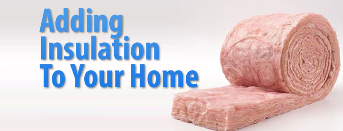 Adding insulation to your home